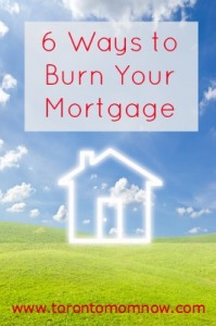 6 ways to burn your mortgage